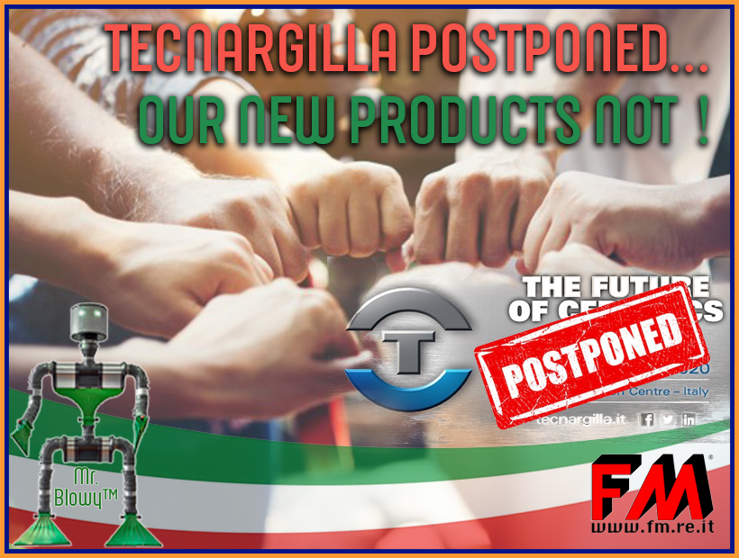 Tecnargilla posticipated to 2021… we don't !