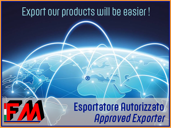 FM obtains the Approved Exporter status: a big step towards export